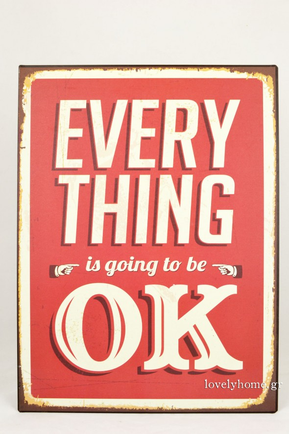 Everything is going to be ok Κωδ:04120755 Τιμή χωρίς ΦΠΑ 8,03 ευρώ