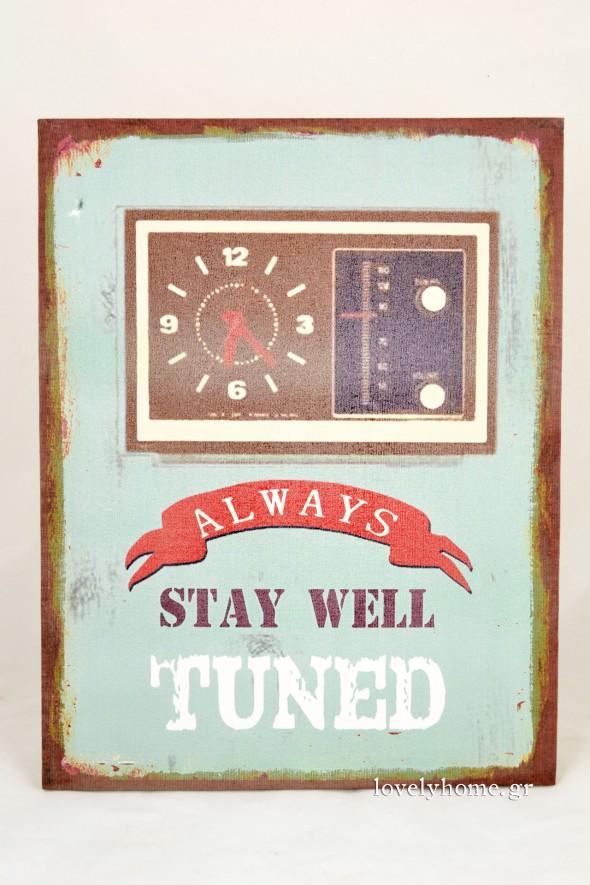Always stay well tuned Κωδ:04102959 Τιμή χωρίς ΦΠΑ 6,27 ευρώ